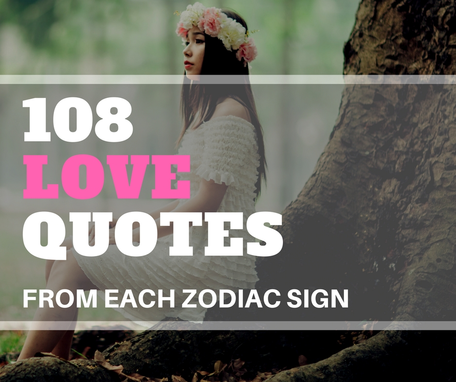 108 Quotes About Love From Each Zodiac Sign Astroligion