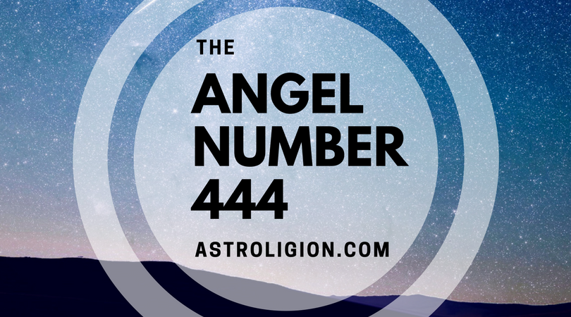 Angel Number 444 What Does It Mean Astroligion