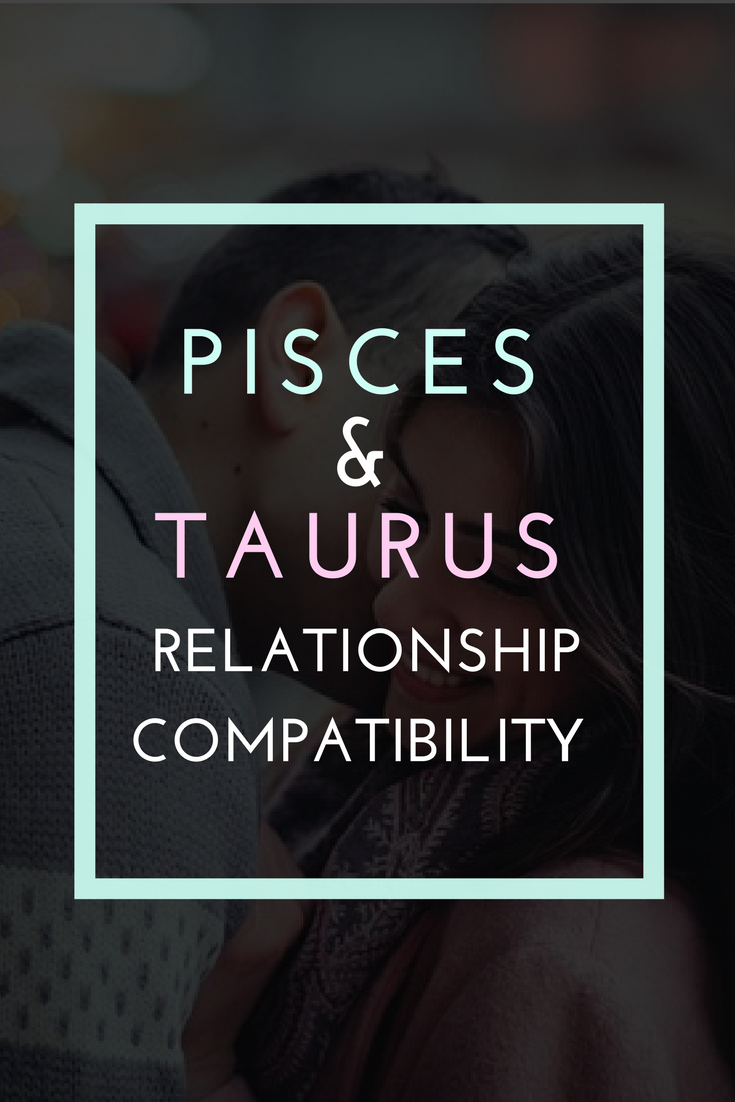 Are pisces and taurus sexually compatible